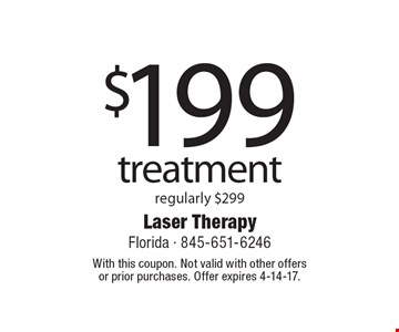 $199 treatment regularly $299. With this coupon. Not valid with other offers or prior purchases. Offer expires 4-14-17.