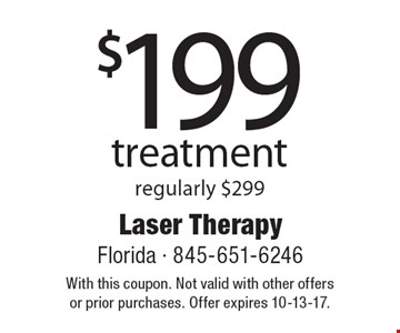 $199 treatment, regularly $299. With this coupon. Not valid with other offers or prior purchases. Offer expires 10-13-17.