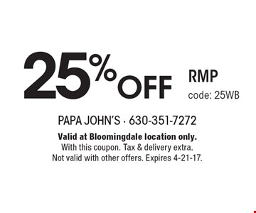 25% Off RMP, code: 25WB. Valid at Bloomingdale location only. With this coupon. Tax & delivery extra. Not valid with other offers. Expires 4-21-17.