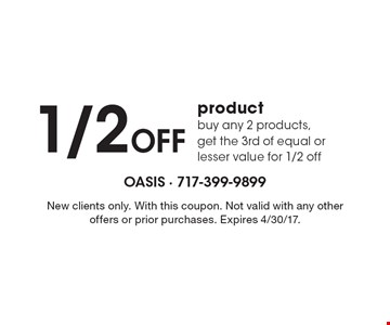 1/2 Off product - buy any 2 products, get the 3rd of equal or lesser value for 1/2 off. New clients only. With this coupon. Not valid with any other offers or prior purchases. Expires 4/30/17.