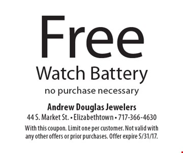Free Watch Battery. No purchase necessary. With this coupon. Limit one per customer. Not valid with any other offers or prior purchases. Offer expire 5/31/17.