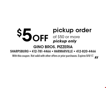 $5 Off pickup order of $50 or more. Pickup only. With this coupon. Not valid with other offers or prior purchases. Expires 9/8/17.