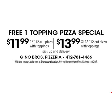 Free 1 Topping Pizza Special. XL 18