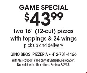 Game Special $43.99 two 16