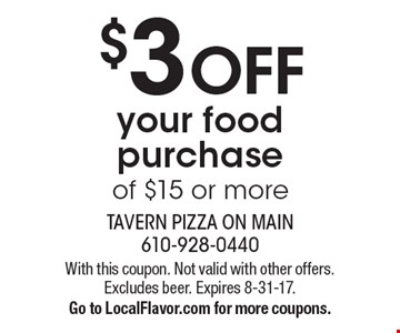 $3 OFF your food purchase of $15 or more. With this coupon. Not valid with other offers. Excludes beer. Expires 8-31-17. Go to LocalFlavor.com for more coupons.