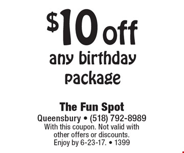 $10 off any birthday package. With this coupon. Not valid with other offers or discounts. Enjoy by 6-23-17. - 1399
