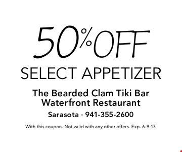 50% off select appetizer. With this coupon. Not valid with any other offers. Exp. 6-9-17.