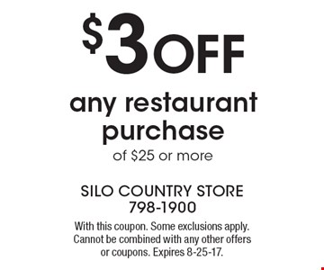 $3 Off any restaurant purchase of $25 or more. With this coupon. Some exclusions apply. Cannot be combined with any other offers or coupons. Expires 8-25-17.