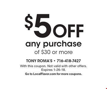 $5 Off any purchase of $30 or more. With this coupon. Not valid with other offers. Expires 1-26-18. Go to LocalFlavor.com for more coupons.