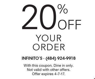 20% Off your order. With this coupon. Dine in only. Not valid with other offers. Offer expires 4-7-17.