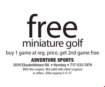 Free miniature golf. Buy 1 game at reg. price, get 2nd game free. With this coupon. Not valid with other coupons or offers. Offer expires 5-5-17.