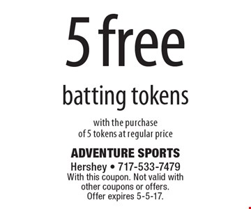 5 free batting tokens with the purchase of 5 tokens at regular price. With this coupon. Not valid with other coupons or offers. Offer expires 5-5-17.