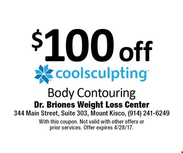 $100 off Body Contouring. With this coupon. Not valid with other offers or prior services. Offer expires 4/28/17.