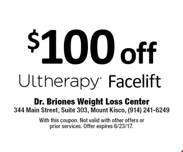 $100 off Ultherapy Facelift. With this coupon. Not valid with other offers or  prior services. Offer expires 6/23/17.