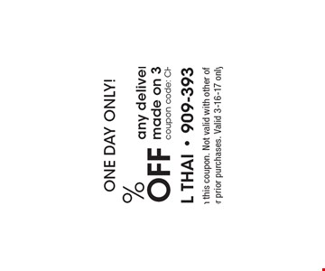 ONE DAY ONLY! 30% off any delivery purchase made on 3/16/17 only coupon code: CHAPP0227. With this coupon. Not valid with other offers or prior purchases. Valid 3-16-17 only.