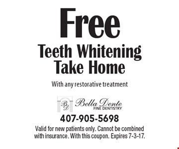 Free teeth whitening take home with any restorative treatment. Valid for new patients only. Cannot be combined with insurance. With this coupon. Expires 7-3-17.