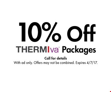 10% Off Packages. Call for details. With ad only. Offers may not be combined. Expires 4/7/17.