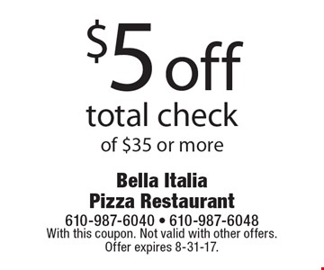 $5 off total check of $35 or more. With this coupon. Not valid with other offers. Offer expires 8-31-17.
