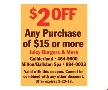 $2 Off any purchase of $15 or more