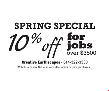 Spring Special 10% off for jobs over $3500. With this coupon. Not valid with other offers or prior purchases.