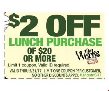 $2 OFF LUNCH PURCHASE of $20 or more limit 1 coupon. valid ID required