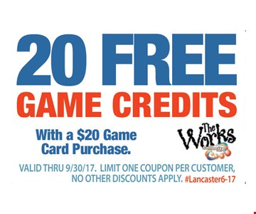 20 FREE game credits. With a $20 game card purchase. Valid thru 9/30/17. Limit one coupon per customer, no other discounts apply. #Lancaster6-17