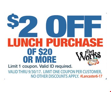 $2 OFF lunch purchase. Of $20 or more. Valid thru 9/30/17. Limit one coupon per customer, no other discounts apply. #Lancaster6-17