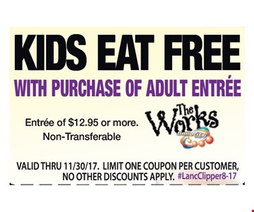 Kids Eat Free with purchase of adult entree.