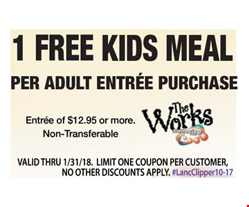 1 Free Kids Meal per adult entree purchase. Entree of $12.95 or more. Non-Transferable. Valid Thru 1/31/18. Limit one coupon per customer, no other discounts apply. #LancClipper 10-17.