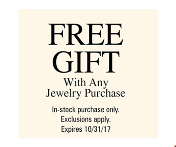 Free Gift with any jewelry Purchase  in-stock purchase only .