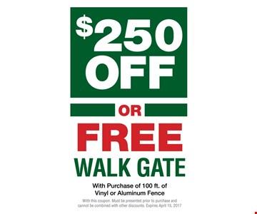 $250 Off Or Free walk gate