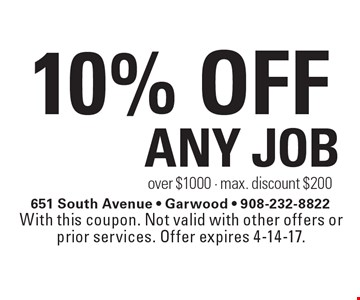 10% Off Any Job over $1000 - max. discount $200. With this coupon. Not valid with other offers or prior services. Offer expires 4-14-17.