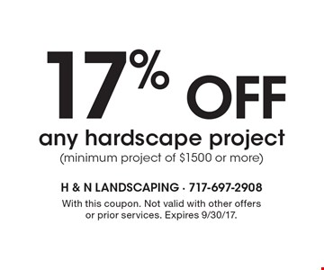 17% off any hardscape project (minimum project of $1500 or more). With this coupon. Not valid with other offers or prior services. Expires 9/30/17.
