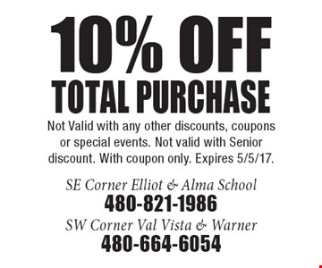 10% off total purchase. Not Valid with any other discounts, coupons or special events. Not valid with senior discount. With coupon only. Expires 5/5/17.