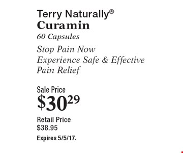 Terry naturally curamin. 60 capsules. Stop pain now. Experience safe & effective pain relief. Sale price $30.29 & retail price $38.95. Expires 5/5/17.