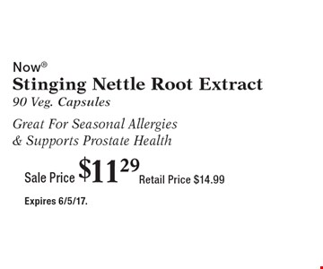 Sale Price $11.29 Now Stinging Nettle Root Extract. 90 Veg. Capsules. Great For Seasonal Allergies & Supports Prostate Health. Retail Price $14.99. Expires 6/5/17.