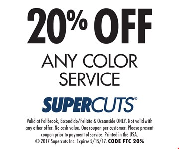 20% OFF ANY COLOR SERVICE. Valid at Fallbrook, Escondido/Felicita & Oceanside ONLY. Not valid with any other offer. No cash value. One coupon per customer. Please present coupon prior to payment of service. Printed in the USA.  2017 Supercuts Inc. Expires 5/15/17. CODE FTC 20%
