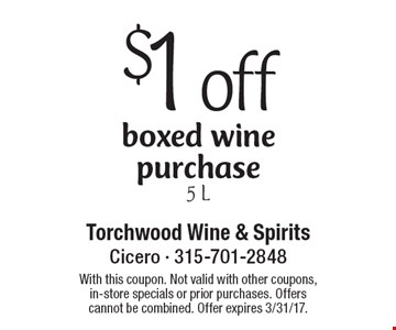 $1off boxed wine purchase 5 L. With this coupon. Not valid with other coupons, in-store specials or prior purchases. Offers cannot be combined. Offer expires 3/31/17.