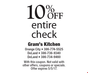 10% OFF entire check. With this coupon. Not valid with other offers, coupons or specials. Offer expires 5/5/17.