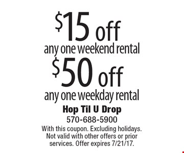$15 off any one weekend rental OR $50 off any one weekday rental. With this coupon. Excluding holidays. Not valid with other offers or prior services. Offer expires 7/21/17.