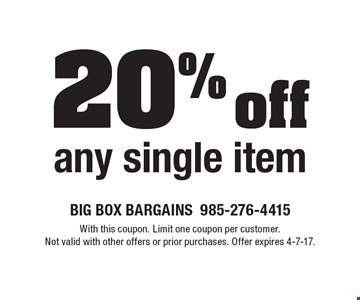 20% off any single item. With this coupon. Limit one coupon per customer. Not valid with other offers or prior purchases. Offer expires 4-7-17.