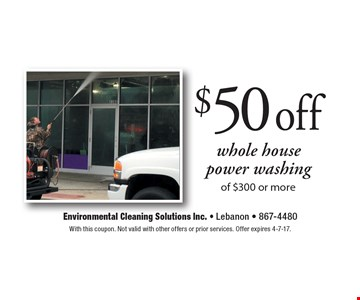 $50 off whole housepower washing of $300 or more. With this coupon. Not valid with other offers or prior services. Offer expires 4-7-17.
