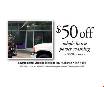 $50 Off Whole House Power Washing Of $300 Or More. With this coupon. Not valid with other offers or prior services. Offer expires 6-9-17.