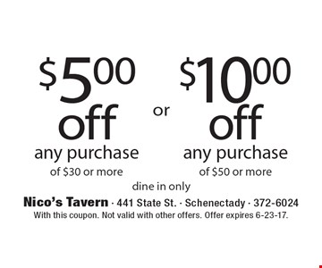 $5.00 off any purchase of $30 or more OR $10.00 off any purchase of $50 or more. Dine in only. With this coupon. Not valid with other offers. Offer expires 6-23-17.