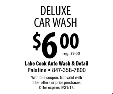 $6.00 DELUXE CAR WASH, reg. $9.00. With this coupon. Not valid with other offers or prior purchases. Offer expires 9/31/17.