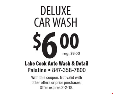 $6.00 Deluxe Car Wash. Reg. $9.00. With this coupon. Not valid with other offers or prior purchases. Offer expires 2-2-18.