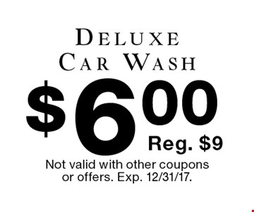 $6.00 Deluxe Car Wash. Reg. $9. Not valid with other coupons or offers. Exp. 12/31/17.