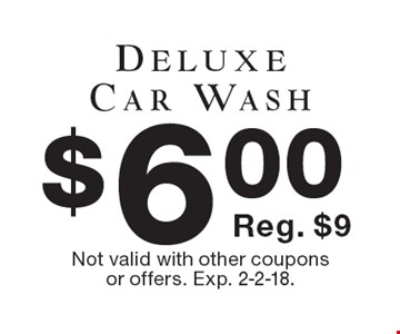 $6.00 Deluxe Car Wash Reg. $9. Not valid with other coupons or offers. Exp. 2-2-18.