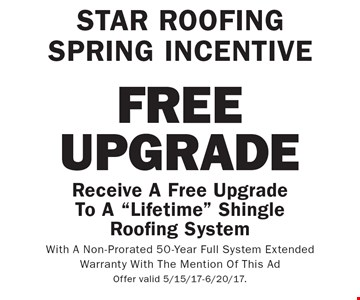 STAR ROOFING SPRING INCENTIVE: Receive A Free Upgrade To A