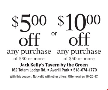 $5 off any purchase of $30 or more OR $10 off any purchase of $50 or more. With this coupon. Not valid with other offers. Offer expires 10-20-17.